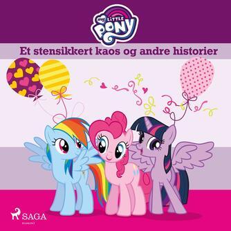 : My little pony - et stensikkert kaos og andre historier