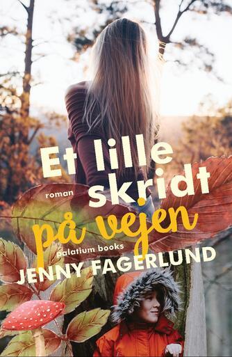 Jenny Fagerlund: Et lille skridt på vejen : roman