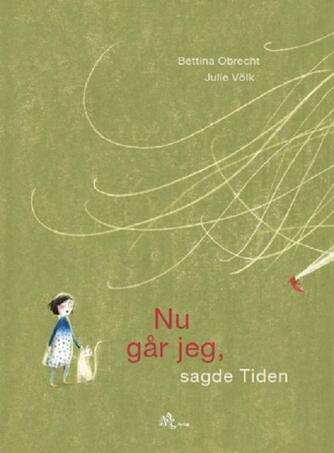 Bettina Obrecht, Julie Völk: Nu går jeg, sagde Tiden