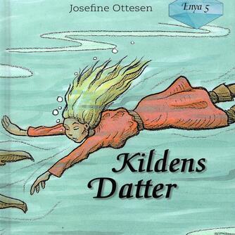 Josefine Ottesen: Kildens datter