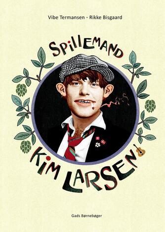 Vibe Termansen: Spillemand - Kim Larsen