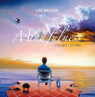 Lise Baltzer: Mindfulness - stilhed i storm