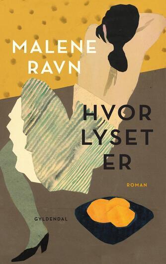 Malene Ravn (f. 1971): Hvor lyset er : roman
