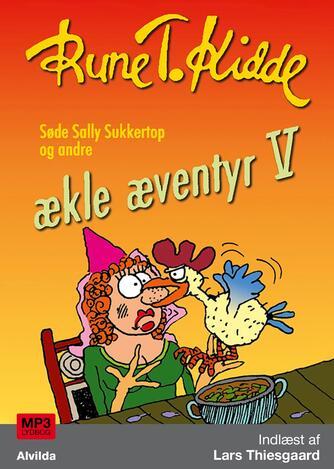 Rune T. Kidde: Ækle æventyr. 5