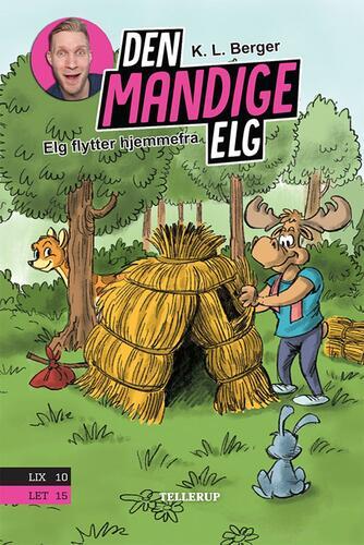 Katja L. Berger: Den Mandige Elg - Elg flytter hjemmefra