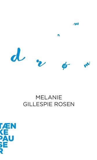 Melanie Gillespie Rosen: Drømme