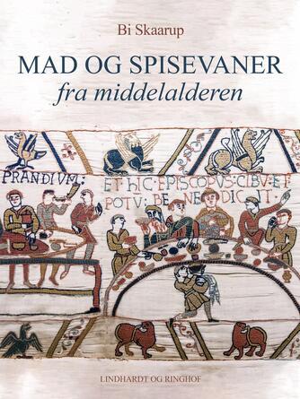 Bi Skaarup: Mad og spisevaner fra middelalderen