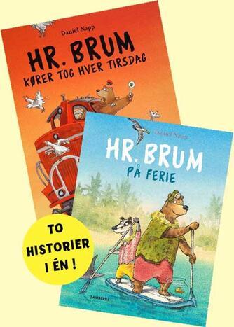 Daniel Napp: Hr. Brum kører tog hver tirsdag : Hr. Brum på ferie