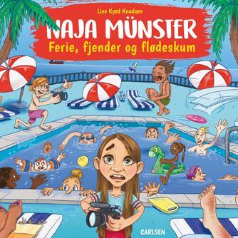 Line Kyed Knudsen: Naja Münster - ferie, fjender og flødeskum
