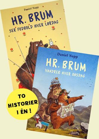 Daniel Napp: Hr. Brum ser fodbold hver lørdag : Hr. Brum vandrer hver onsdag