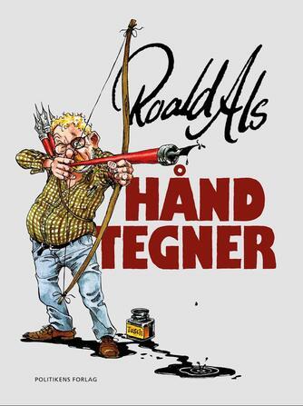 Roald Als: Håndtegner