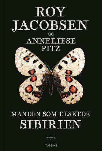 Roy Jacobsen (f. 1954): Manden som elskede Sibirien : roman