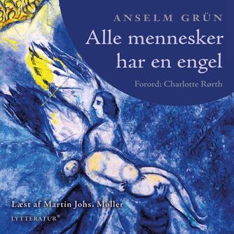 Anselm Grün: Alle mennesker har en engel