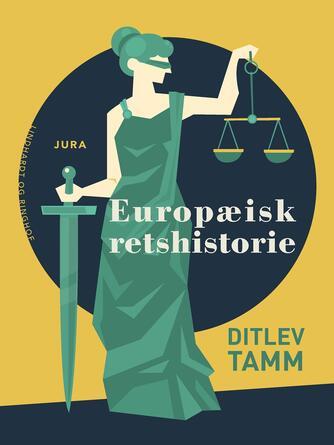 Ditlev Tamm: Europæisk retshistorie