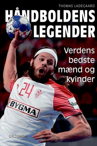 Thomas Ladegaard: Håndboldens legender