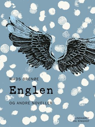 Mads Brenøe: Englen - og andre noveller