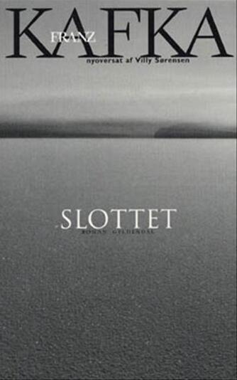 Franz Kafka: Slottet (Ved Villy Sørensen)
