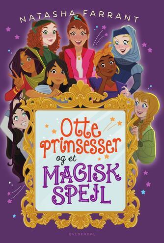 Natasha Farrant: Otte prinsesser og et magisk spejl