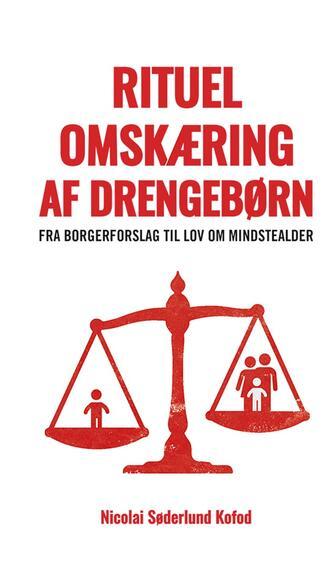 Nicolai Søderlund Kofod: Rituel omskæring af drengebørn : fra borgerforslag til lov om mindstealder