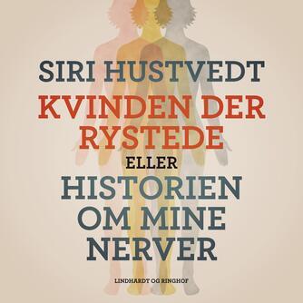 Siri Hustvedt: Kvinden der rystede