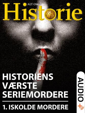 : Historiens værste seriemordere. 1, De iskolde mordere