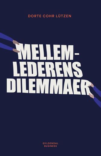 Dorte Cohr Lützen: Mellemlederens dilemmaer