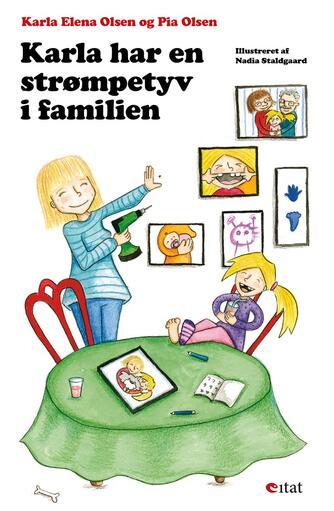 Pia Olsen (f. 1967-07-18): Karla har en strømpetyv i familien