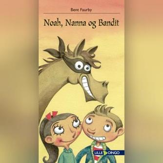 Bent Faurby: Noah, Nanna og Bandit