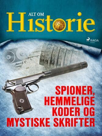 : Spioner, hemmelige koder og mystiske skrifter