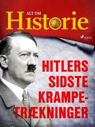 : Hitlers sidste krampetrækninger