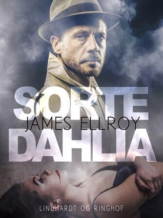 James Ellroy: Sorte Dahlia