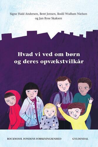 Signe Hald Andersen: Hvad vi ved om børn og deres opvækstvilkår