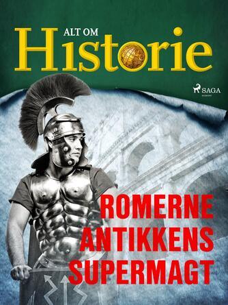Else Christensen, Hakon Mosbech, Jakob Moll: Romerne - antikkens supermagt