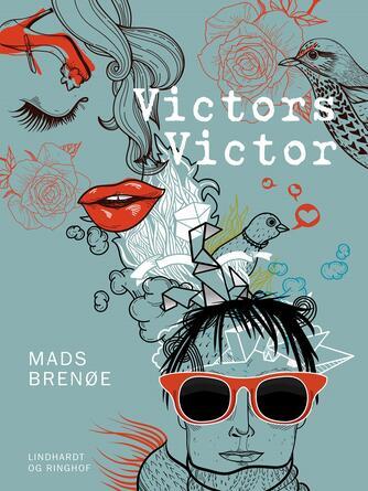 Mads Brenøe: Victors Victor : roman