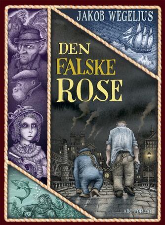 Jakob Wegelius: Den falske rose