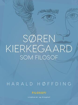 Harald Høffding: Søren Kierkegaard som Filosof