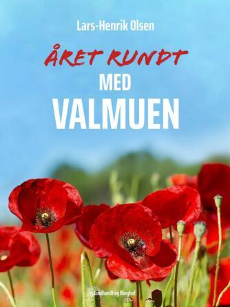 Lars-Henrik Olsen (f. 1946): Året rundt - med valmuen