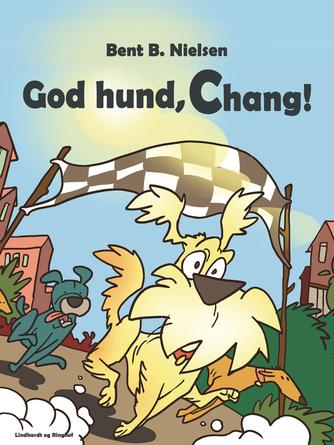 Bent B. Nielsen (f. 1949): God hund, Chang!