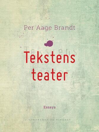 Per Aage Brandt: Tekstens teater : bidrag til en kritik af den poetiske økonomi