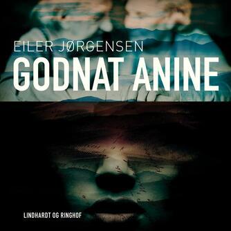 Eiler Jørgensen (f. 1913): Godnat Anine (Ved Agnete Bjørn)