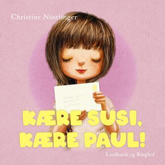 Christine Nöstlinger: Kære Susi, kære Paul!