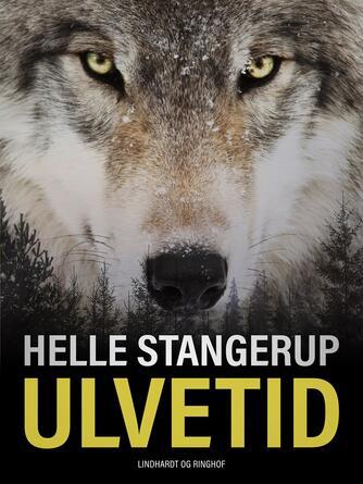 Helle Stangerup: Ulvetid (Ved Rebekka Owe)
