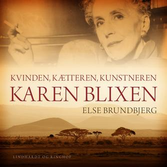 : Kvinden, kætteren, kunstneren Karen Blixen