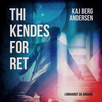 Kaj Berg Andersen: Thi kendes for ret!