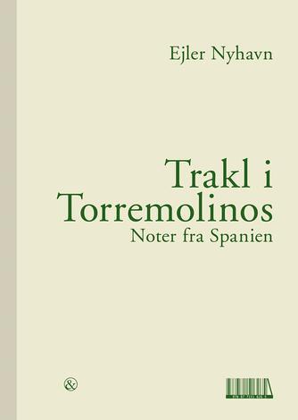 Ejler Nyhavn: Trakl i Torremolinos : noter fra Spanien