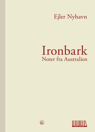 Ejler Nyhavn: Ironbark : noter fra Australien