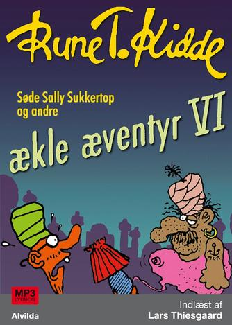 Rune T. Kidde: Ækle æventyr. 6