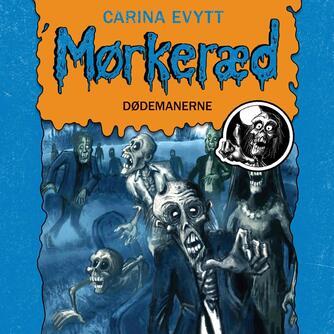 Carina Evytt: Mørkeræd - dødemanerne