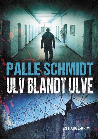 Palle Schmidt (f. 1972): Ulv blandt ulve