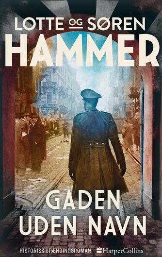 Lotte Hammer, Søren Hammer: Gaden uden navn : historisk spændingsroman